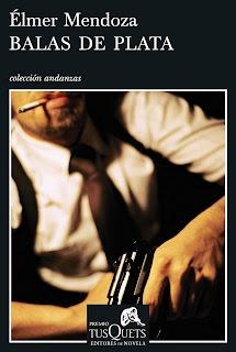 Balas de plata – Élmer Mendoza