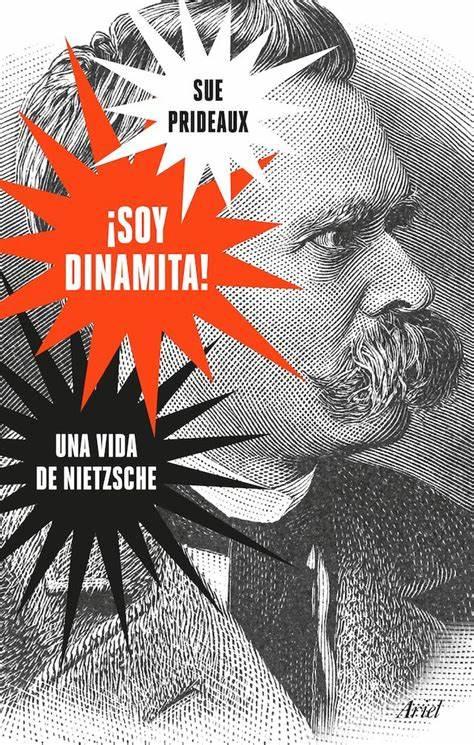 ¡Soy dinamita! Una vida de Nietzsche – Sue Prideaux