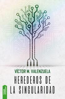 Herederos de la Singularidad – Víctor M. Valenzuela