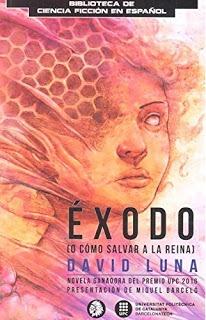 Éxodo (o cómo salvar a La Reina) – David Luna Lorenzo