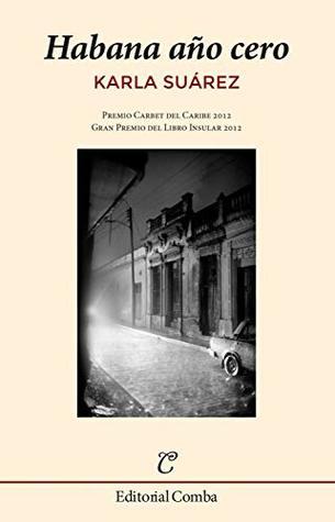 Habana año cero – Karla Suárez