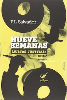 Nueve semanas (justas-justitas) – P.L. Salvador