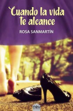 Cuando la vida te alcance – Rosa Sanmartín