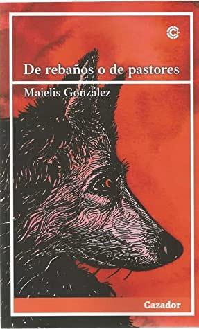 De rebaños o de pastores – Maielis González