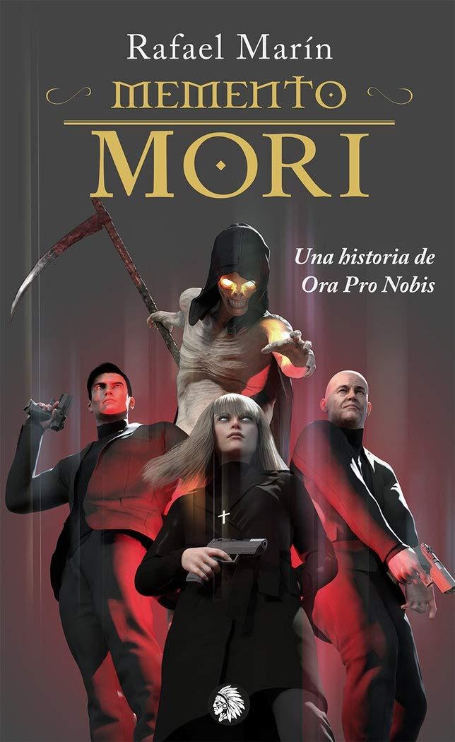 Memento Mori (Una historia de Ora Pro Nobis) – Rafael Marín
