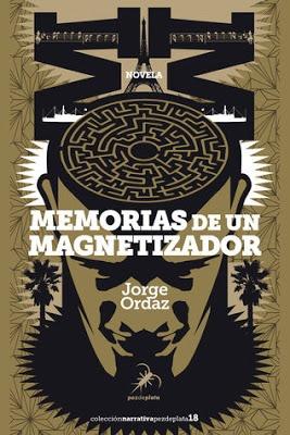 Memorias de un magnetizador – Jorge Ordaz