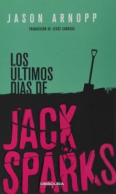 Los últimos días de Jack Sparks – Jason Arnopp