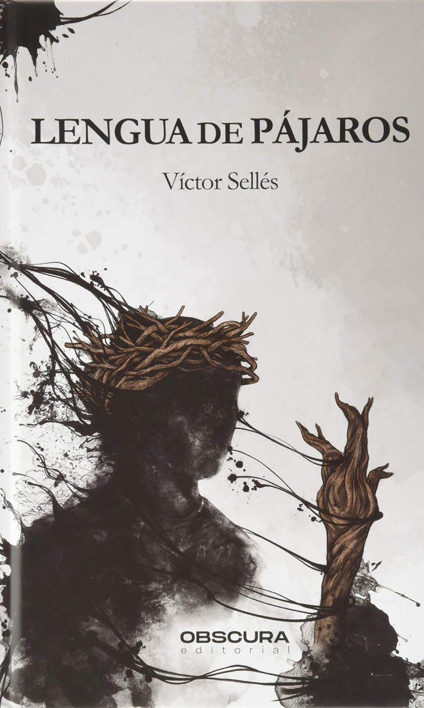 Lengua de Pájaros – Víctor Sellés