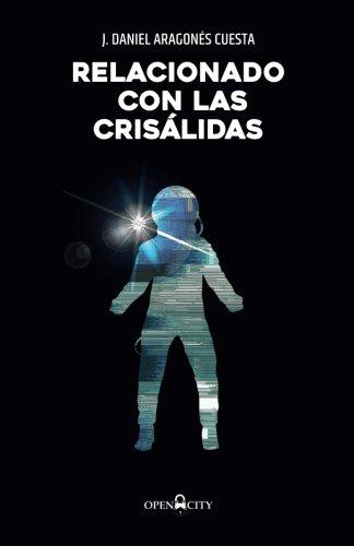 Relacionado con las crisálidas – Daniel Aragonés Cuesta