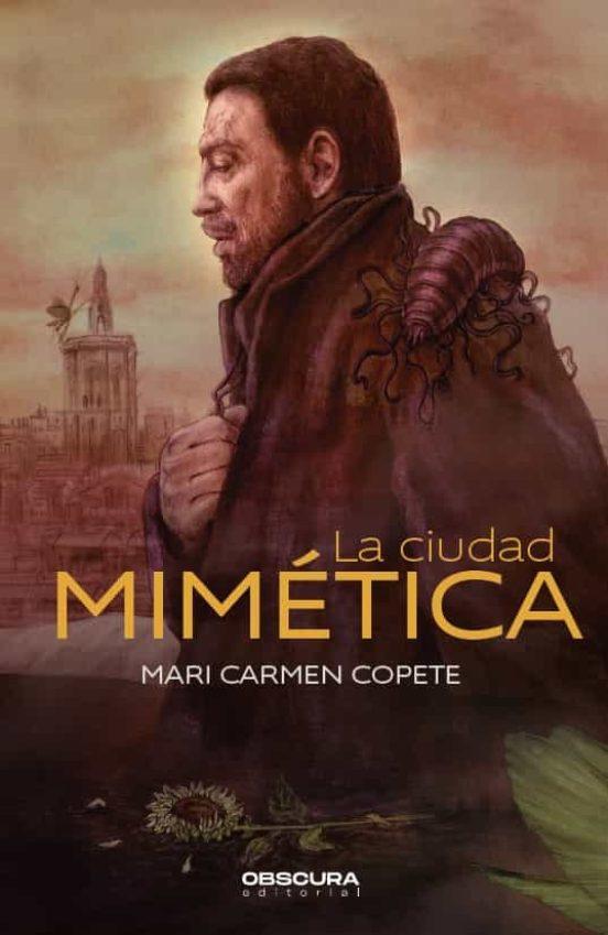 La Ciudad Mimética – Mari Carmen Copete