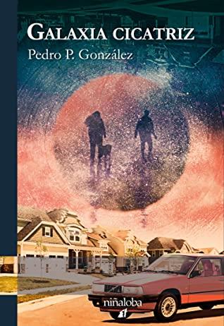 Galaxia Cicatriz – Pedro P. González