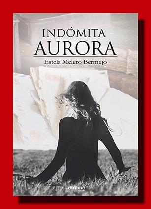 Indómita Aurora – Estela Melero