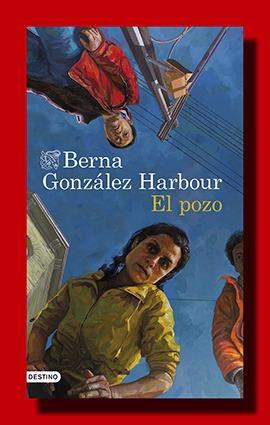 El pozo – Berna González Harbour