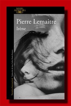Irène – Pierre Lemaitre