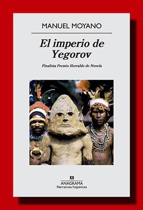 El imperio de Yegorov – Manuel Moyano