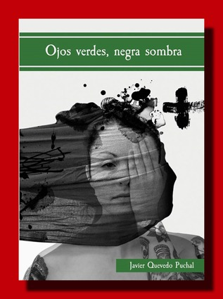 Ojos verdes, negra sombra – Javier Quevedo Puchal