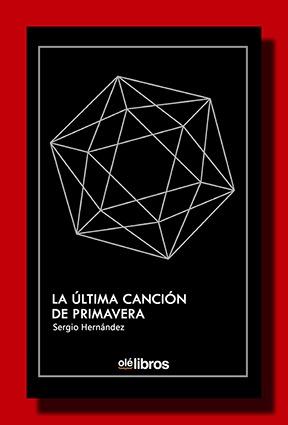 La última canción de primavera – Sergio Hernández
