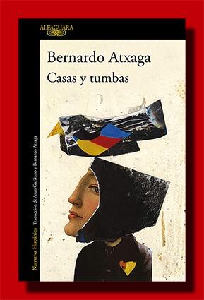 Casas y tumbas – Bernardo Atxaga