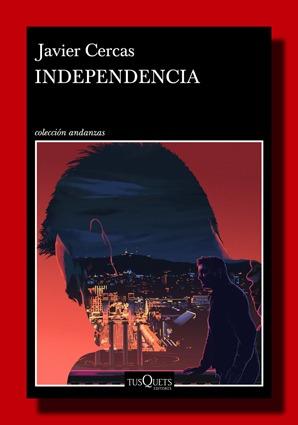 Independencia – Javier Cercas